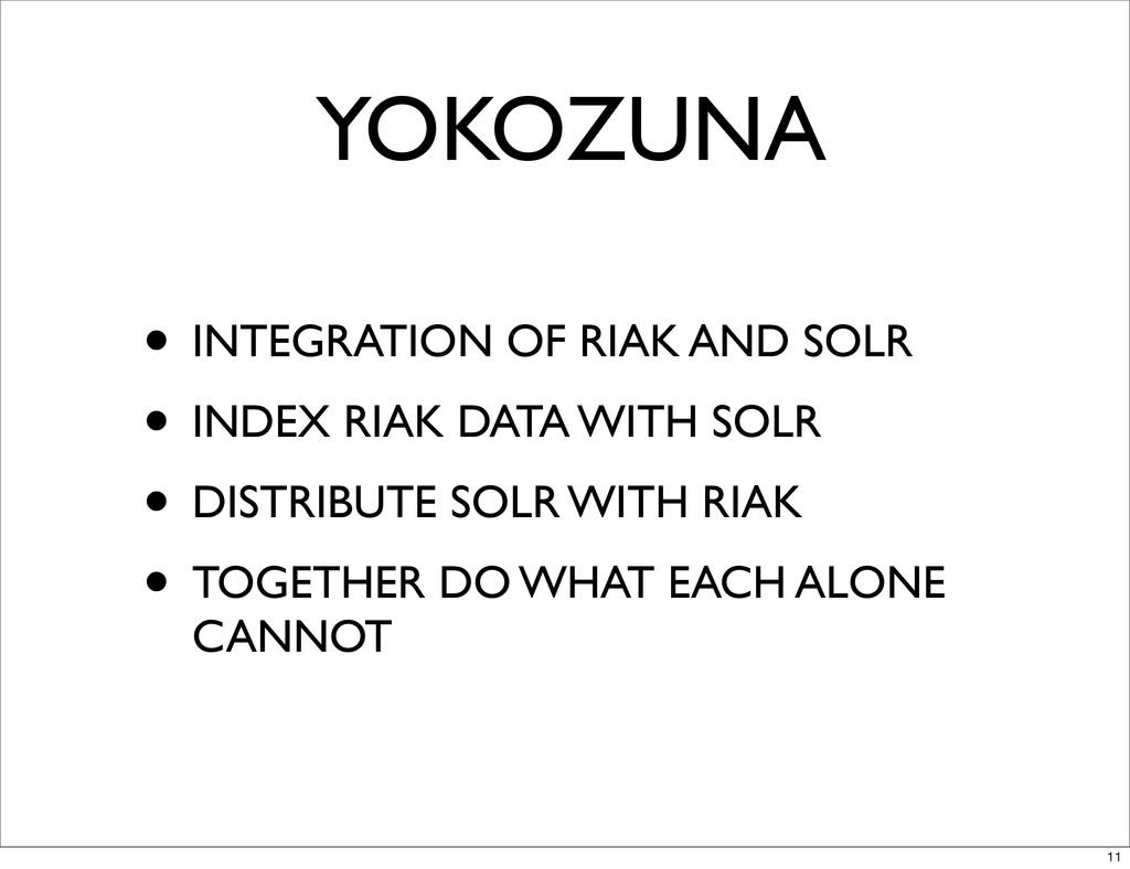YOKOZUNA • INTEGRATION OF RIAK AND SOLR • INDEX...