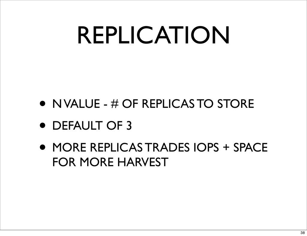 REPLICATION • N VALUE - # OF REPLICAS TO STORE ...