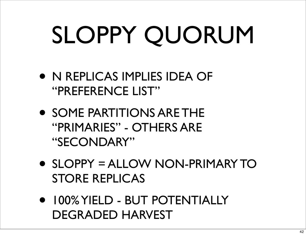 "SLOPPY QUORUM • N REPLICAS IMPLIES IDEA OF ""PRE..."