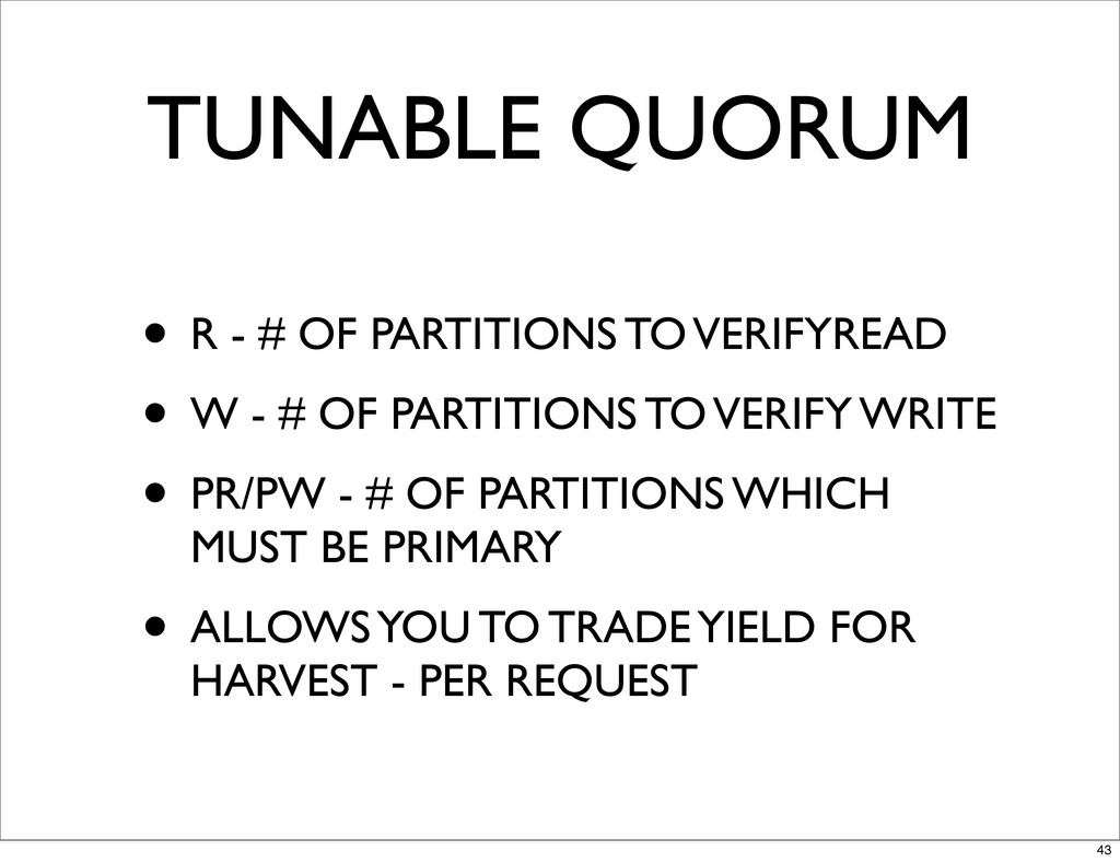 TUNABLE QUORUM • R - # OF PARTITIONS TO VERIFYR...