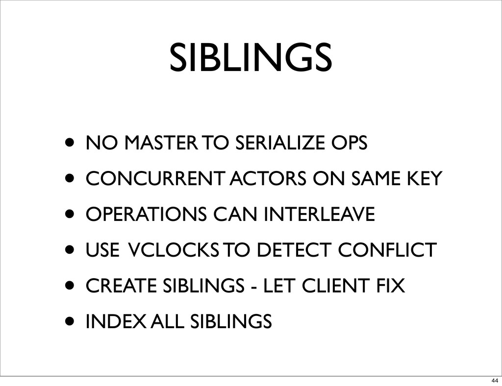 SIBLINGS • NO MASTER TO SERIALIZE OPS • CONCURR...