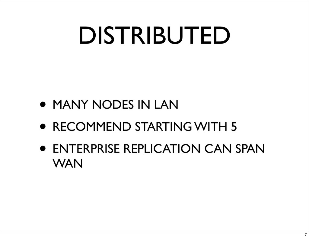 DISTRIBUTED • MANY NODES IN LAN • RECOMMEND STA...