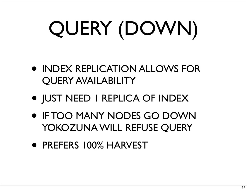 QUERY (DOWN) • INDEX REPLICATION ALLOWS FOR QUE...