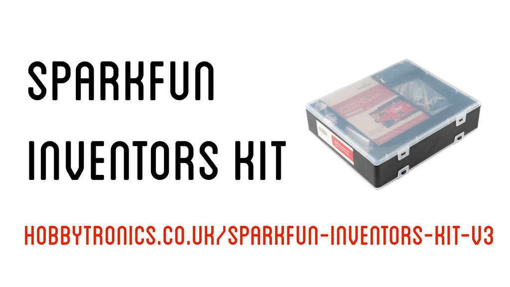 Sparkfun Inventors Kit hobbytronics.co.uk/spark...