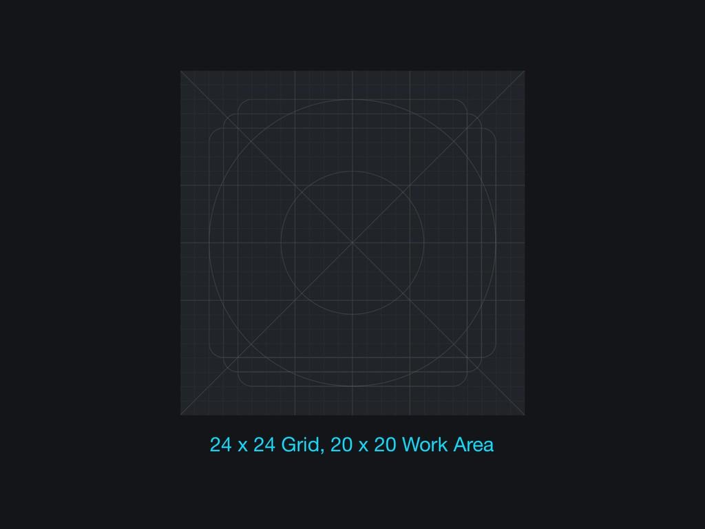 24 x 24 Grid, 20 x 20 Work Area