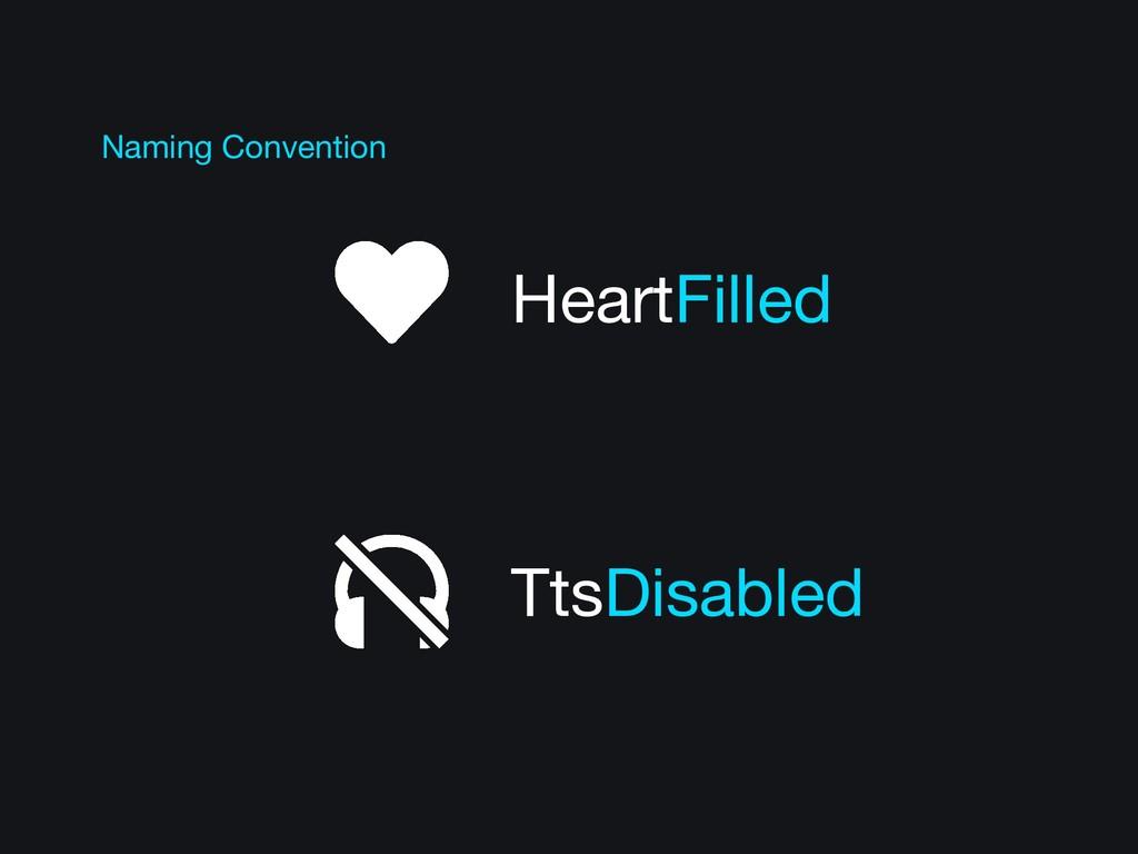 TtsDisabled HeartFilled Naming Convention