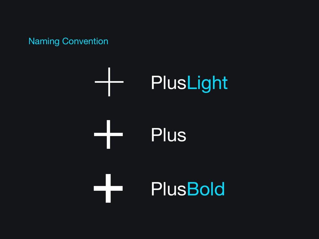 PlusLight Plus PlusBold Naming Convention