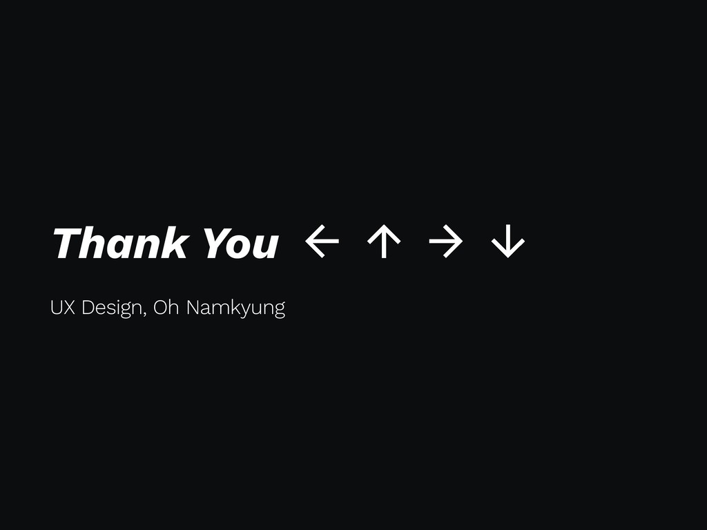 Thank You UX Design, Oh Namkyung