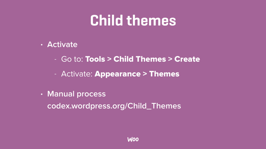 Child themes • Activate - Go to: Tools > Child ...