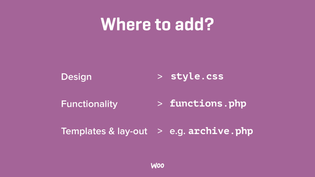 Where to add? Design > style.css Functionality ...