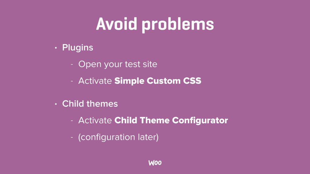 Avoid problems • Plugins - Open your test site ...