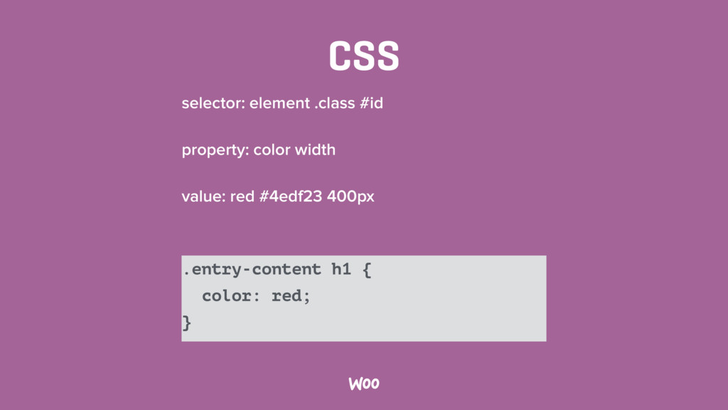 CSS selector: element .class #id property: colo...
