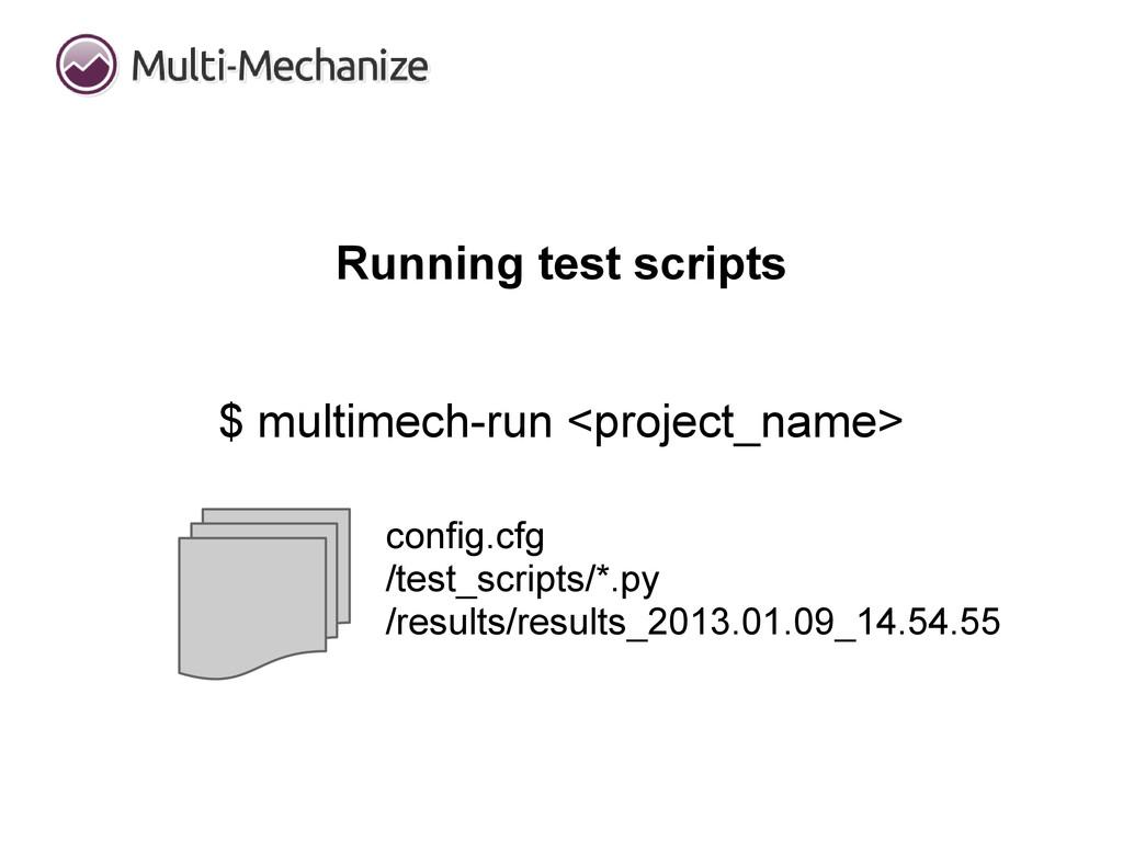 Running test scripts $ multimech-run <project_n...