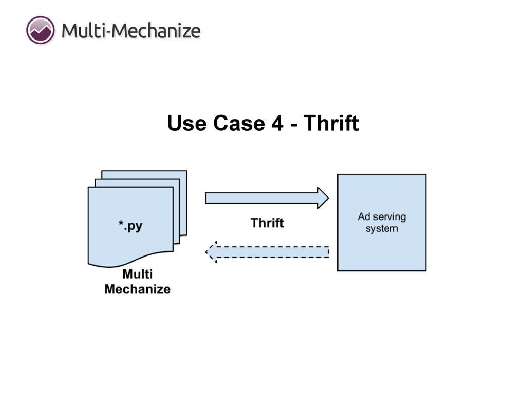 Use Case 4 - Thrift