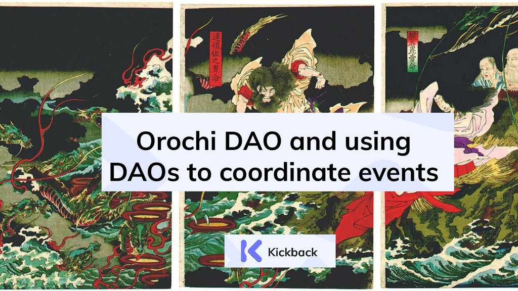 Orochi DAO and using DAOs to coordinate events