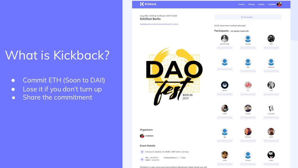 What is Kickback? ● Commit ETH (Soon to DAI!) ●...