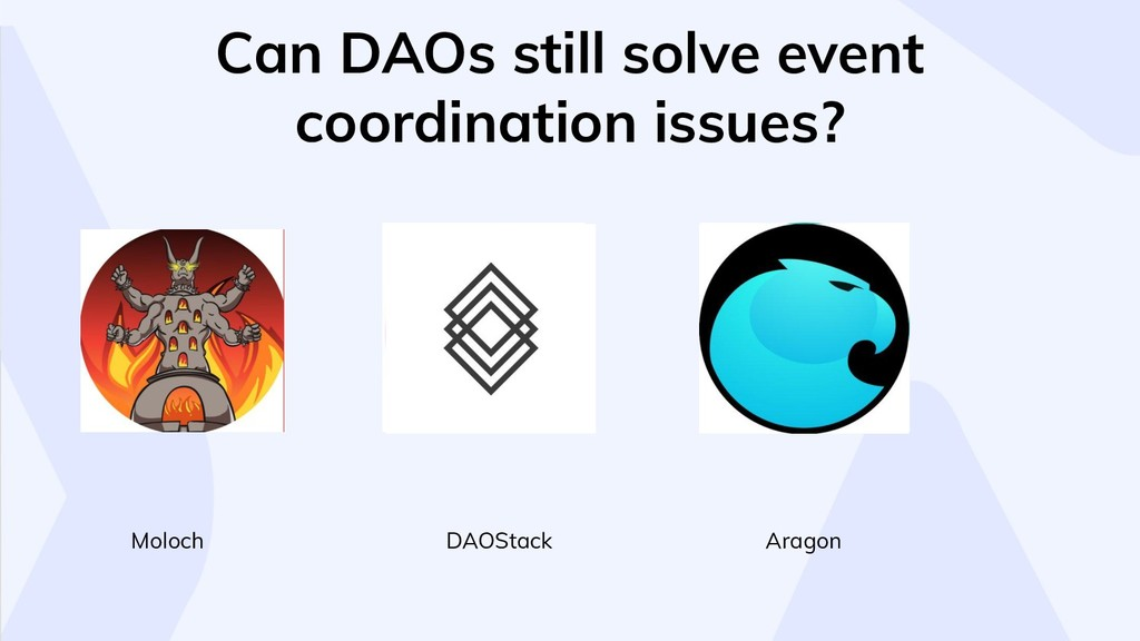 DAOStack Moloch Can DAOs still solve event coor...