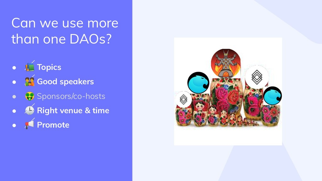 Can we use more than one DAOs? ●  Topics ●  Goo...