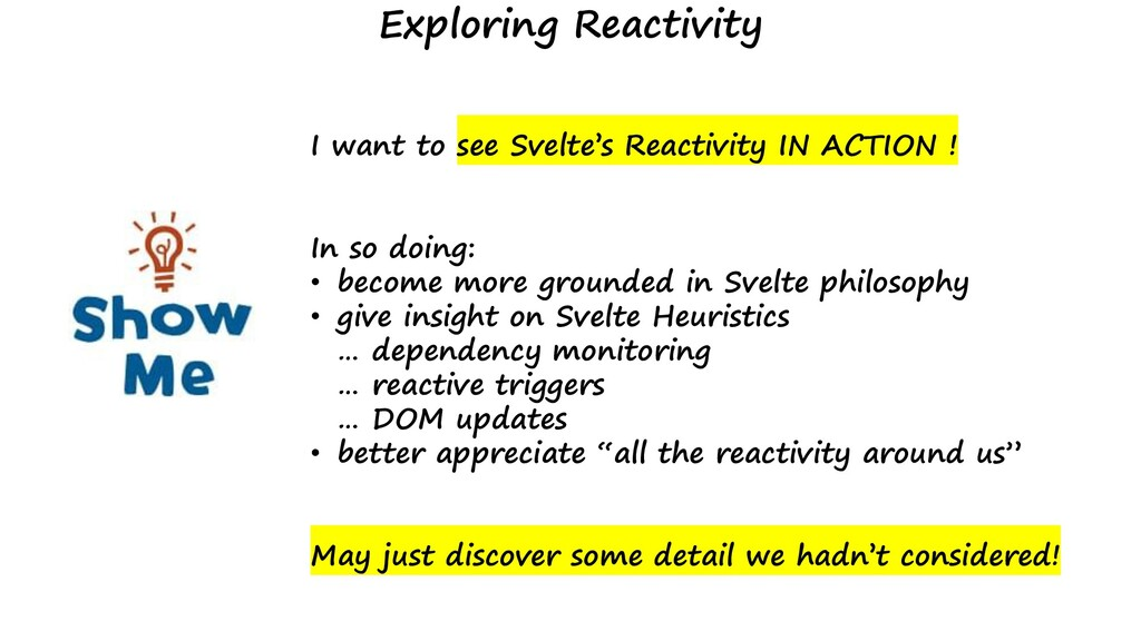 I want to see Svelte's Reactivity IN ACTION ! I...