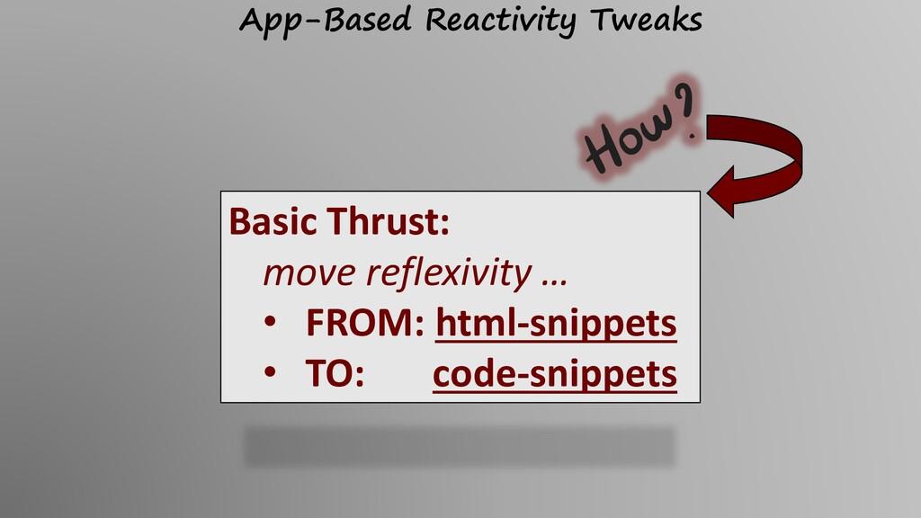 Basic Thrust: move reflexivity … • FROM: html-s...