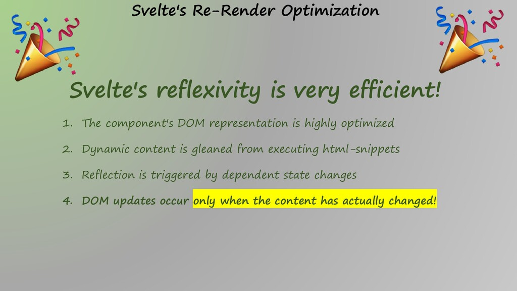 Svelte's reflexivity is very efficient! 1. The ...