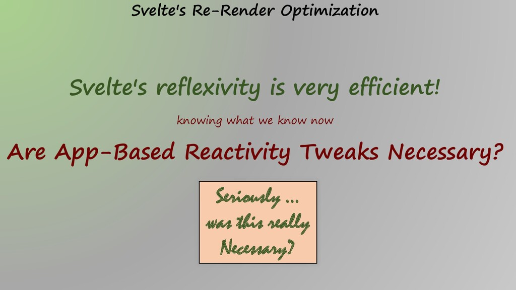 Svelte's reflexivity is very efficient! knowing...