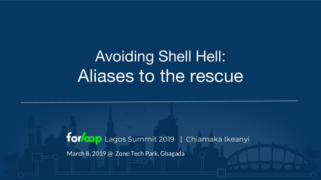 Avoiding Shell Hell: Aliases to the rescue Lago...