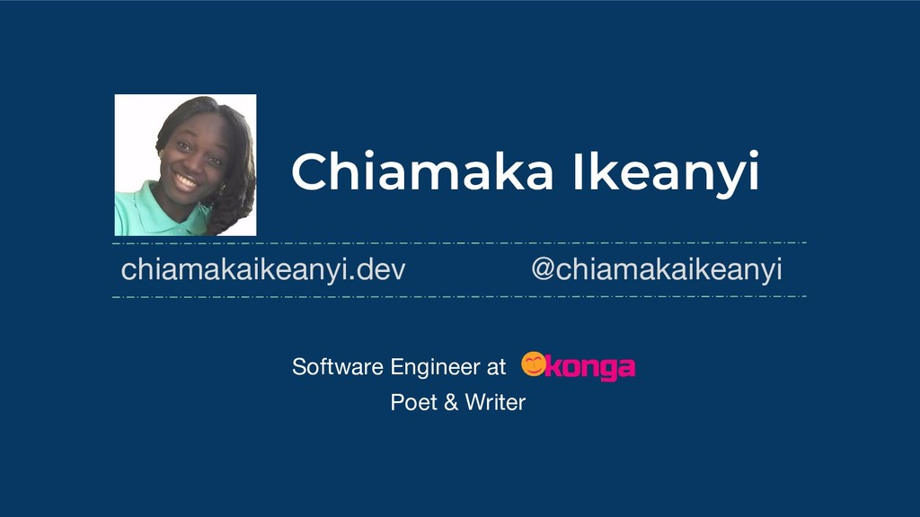 Chiamaka Ikeanyi chiamakaikeanyi.dev @chiamakai...