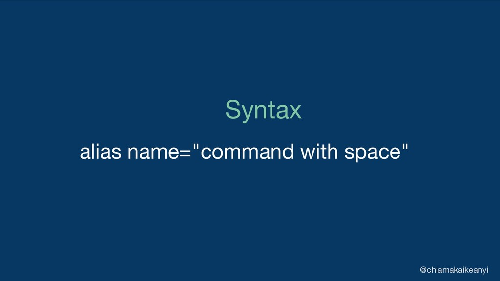 "Syntax alias name=""command with space"" @chiamak..."