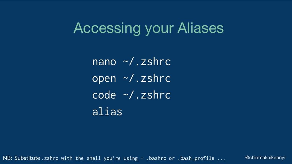nano ~/.zshrc open ~/.zshrc code ~/.zshrc alias...