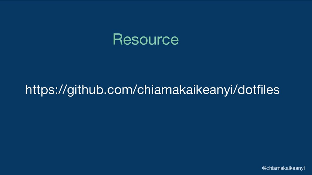 https://github.com/chiamakaikeanyi/dotfiles Res...