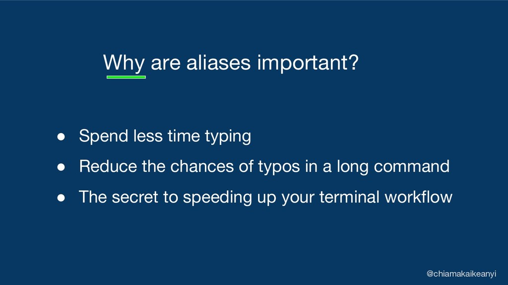 Why are aliases important? @chiamakaikeanyi ● S...