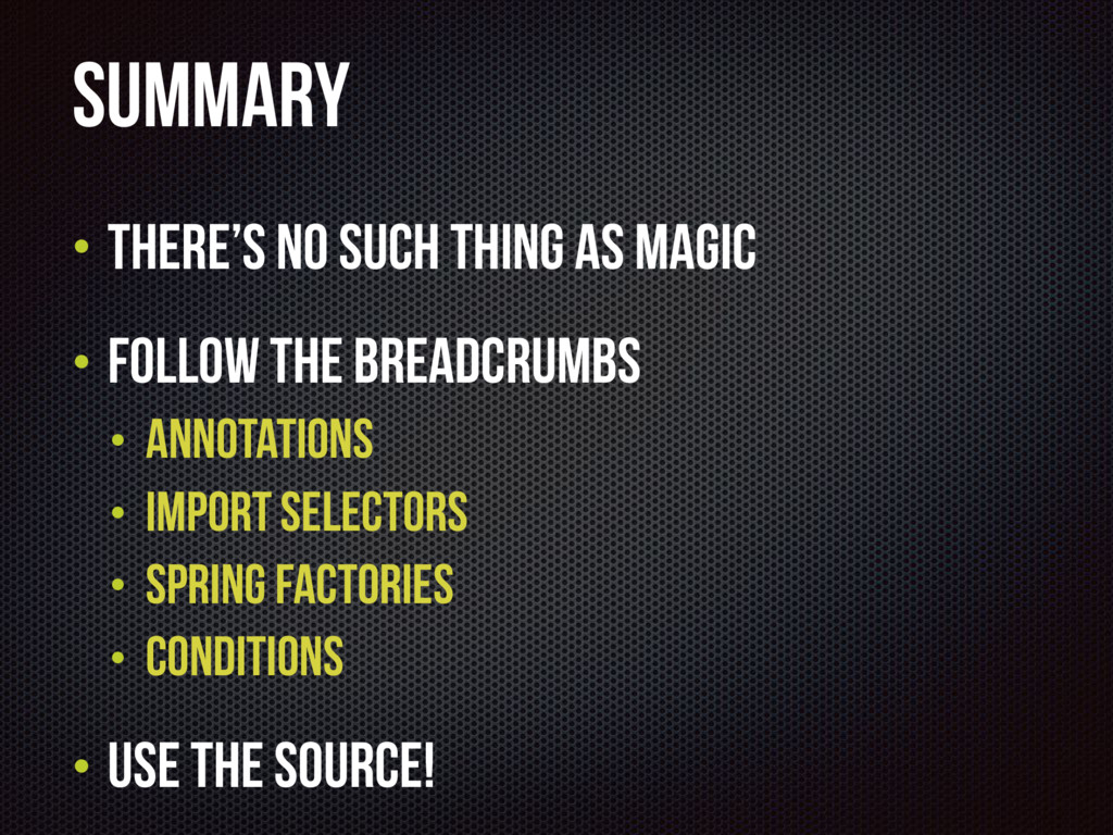 Summary • There's no such thing as magic • Foll...
