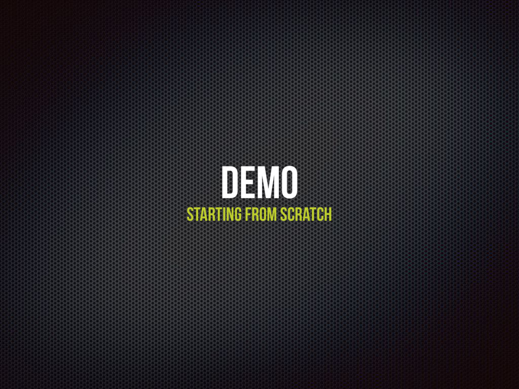 DEMO Starting from scratch