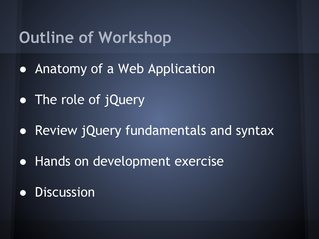 Outline of Workshop ● Anatomy of a Web Applicat...