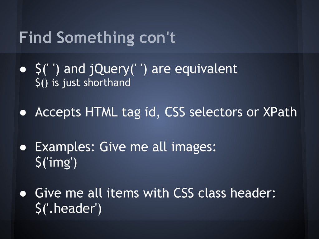 Find Something con't ● $(' ') and jQuery(' ') a...