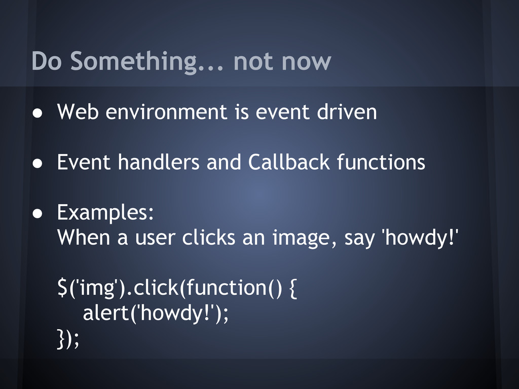 Do Something... not now ● Web environment is ev...