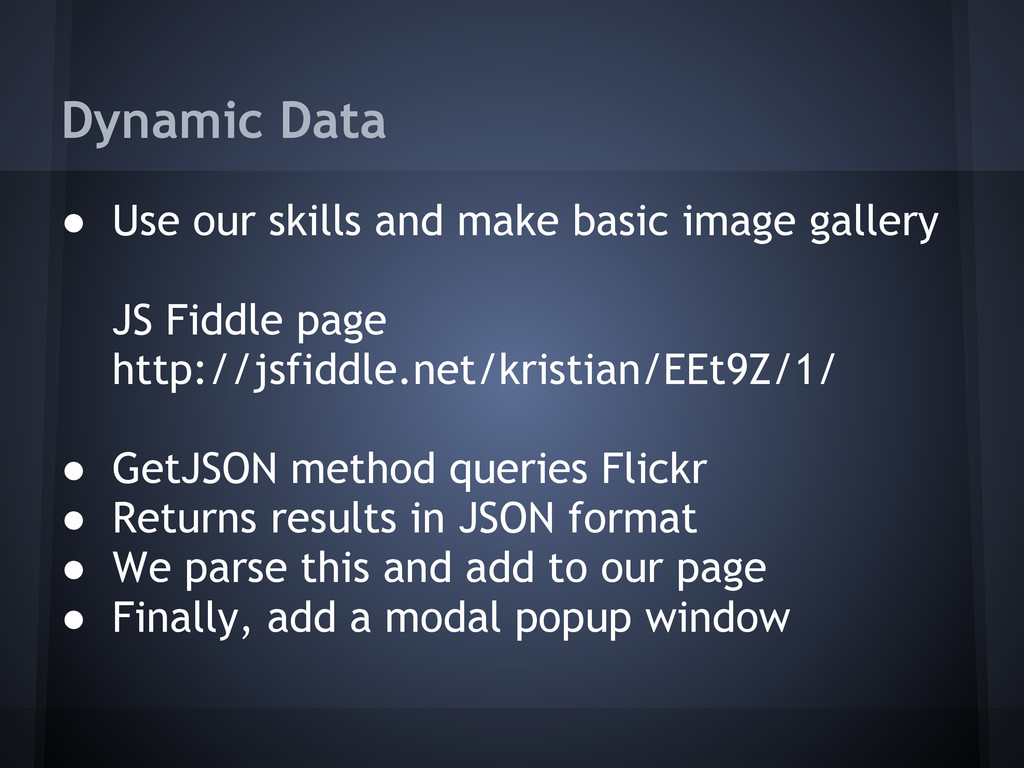 Dynamic Data ● Use our skills and make basic im...
