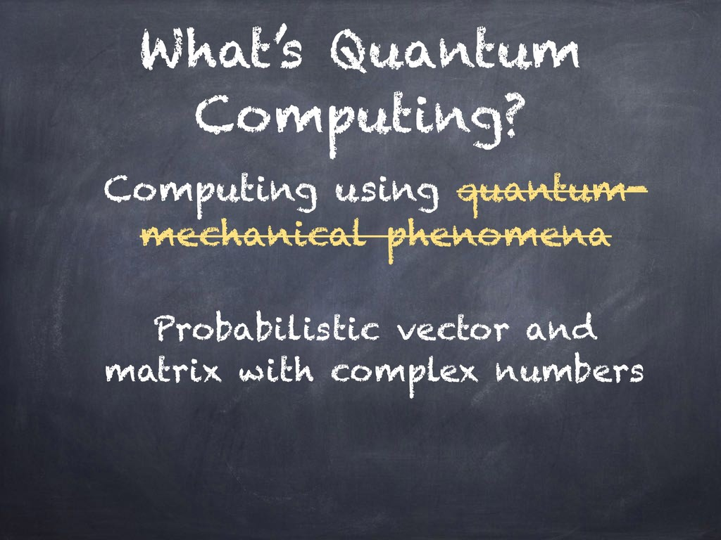 What's Quantum Computing? Probabilistic vector ...