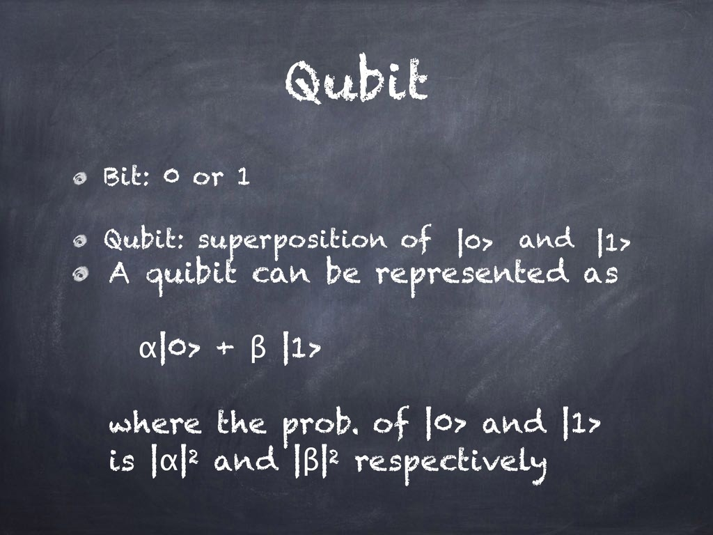 Qubit Bit: 0 or 1 Qubit: superposition of and |...