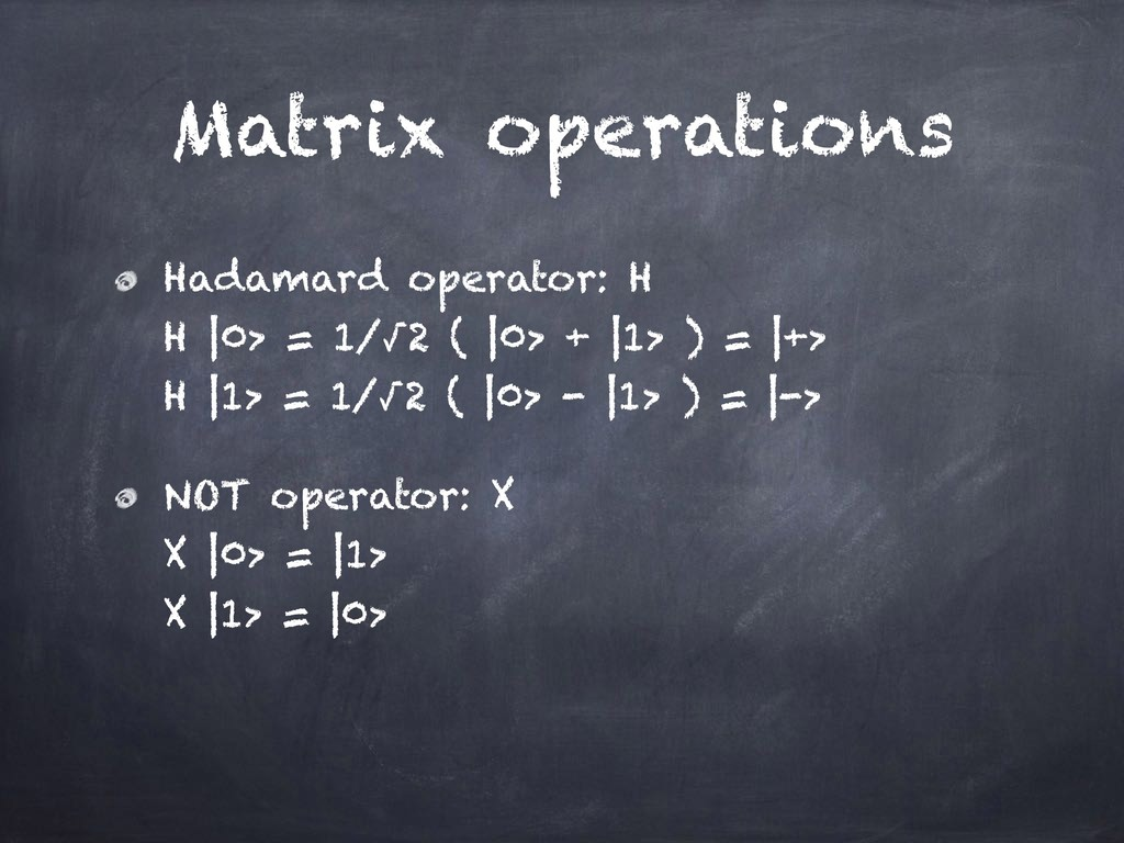 Matrix operations Hadamard operator: H
