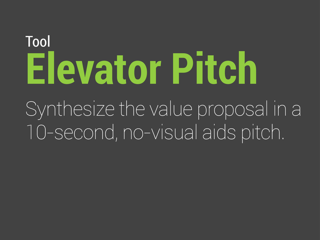 Tool Elevator Pitch Synthesize the value propos...