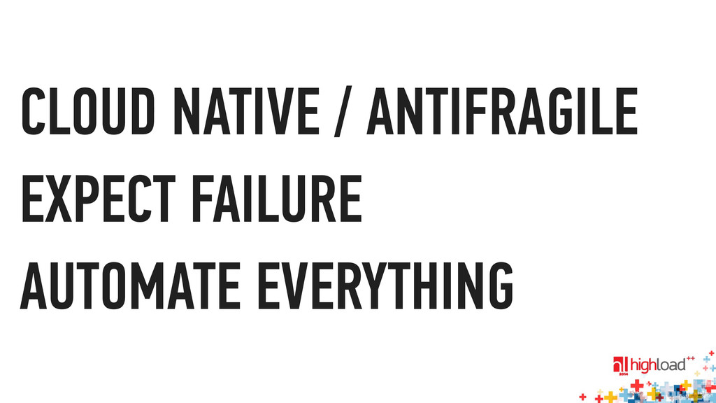 CLOUD NATIVE / ANTIFRAGILE EXPECT FAILURE AUTOM...