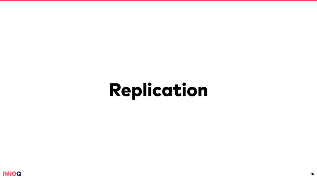 Replication 14