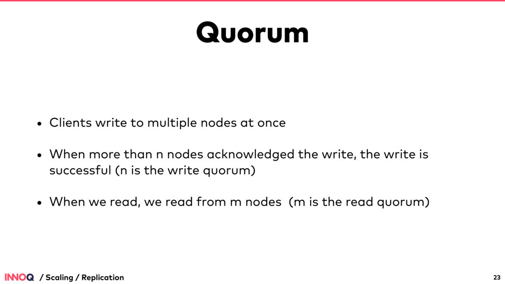 Quorum • Clients write to multiple nodes at onc...