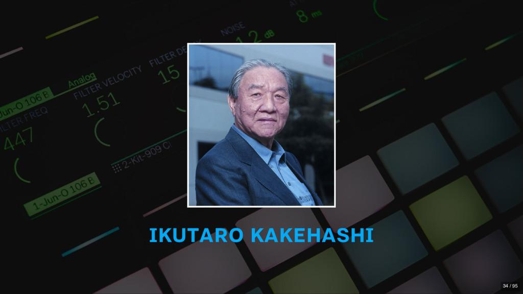 IKUTARO KAKEHASHI 34 / 95