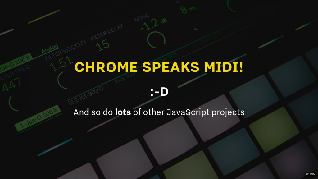 CHROME SPEAKS MIDI! :-D And so do lots of other...