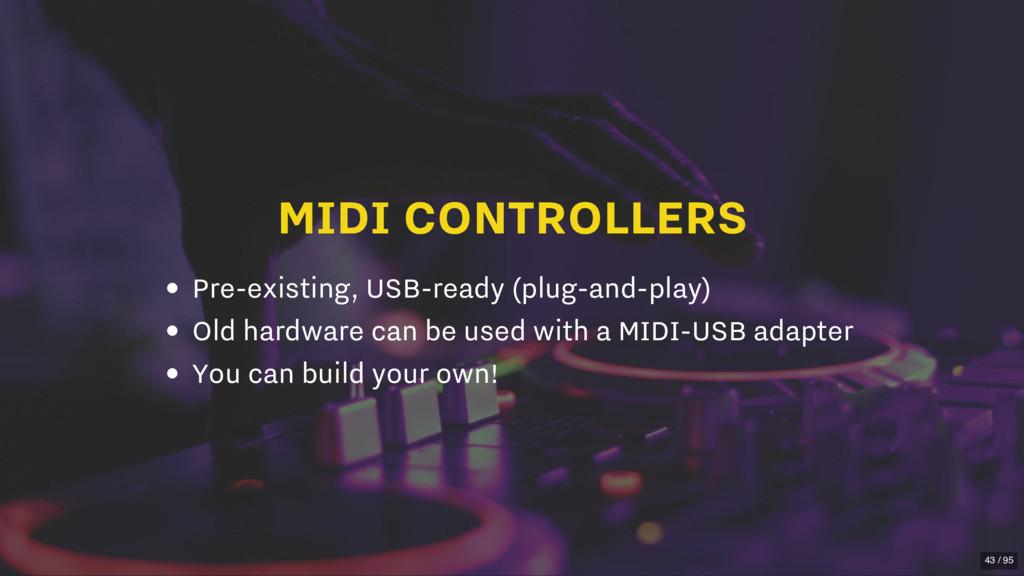 MIDI CONTROLLERS Pre-existing, USB-ready (plug-...
