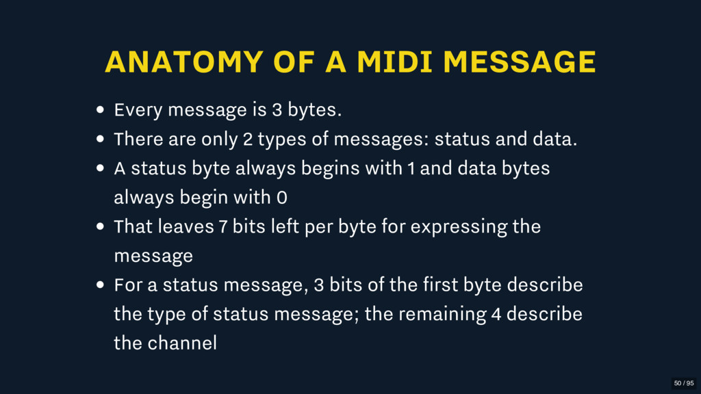 ANATOMY OF A MIDI MESSAGE Every message is 3 by...