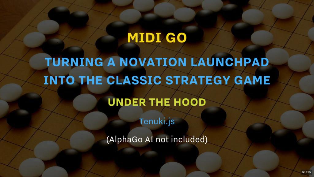 MIDI GO UNDER THE HOOD (AlphaGo AI not included...